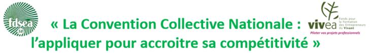 «La Convention Collective Nationale :  l'appliquer pour accroitre sa compétitivité»